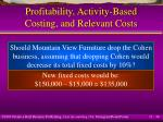 profitability activity based costing and relevant costs36