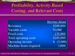 profitability activity based costing and relevant costs37