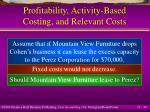 profitability activity based costing and relevant costs39