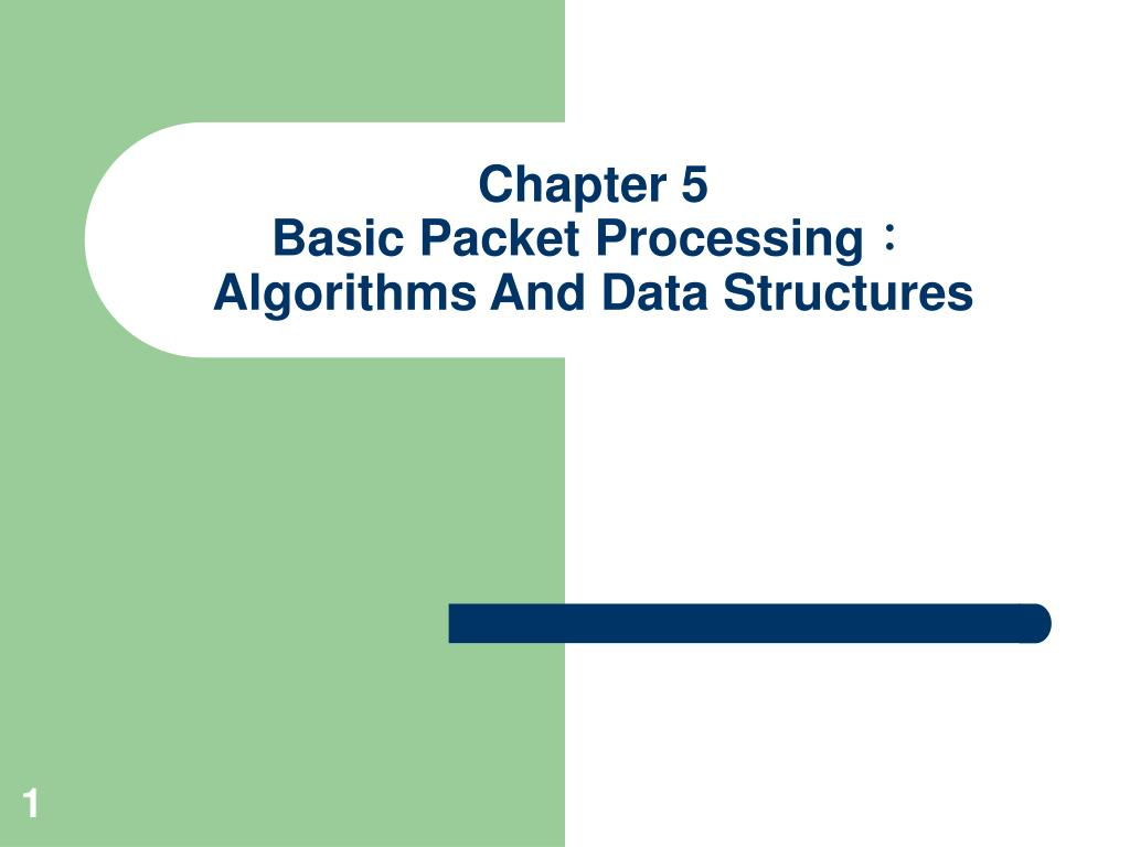 chapter 5 basic packet processing algorithms and data structures