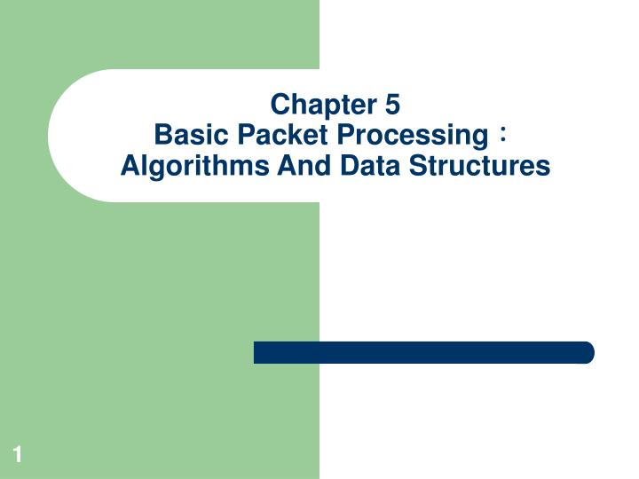 Chapter 5 basic packet processing algorithms and data structures l.jpg