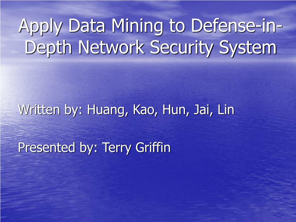 Apply Data Mining to Defense-in-Depth Network Security System