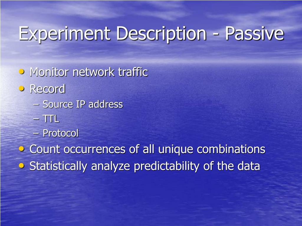 Experiment Description - Passive