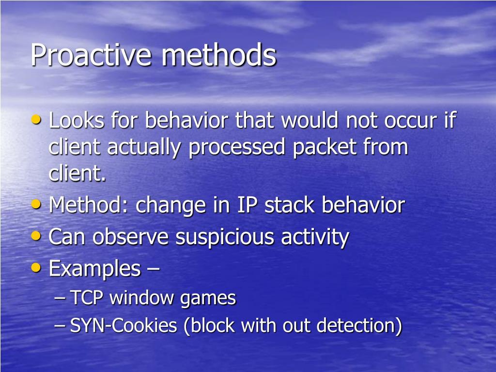 Proactive methods