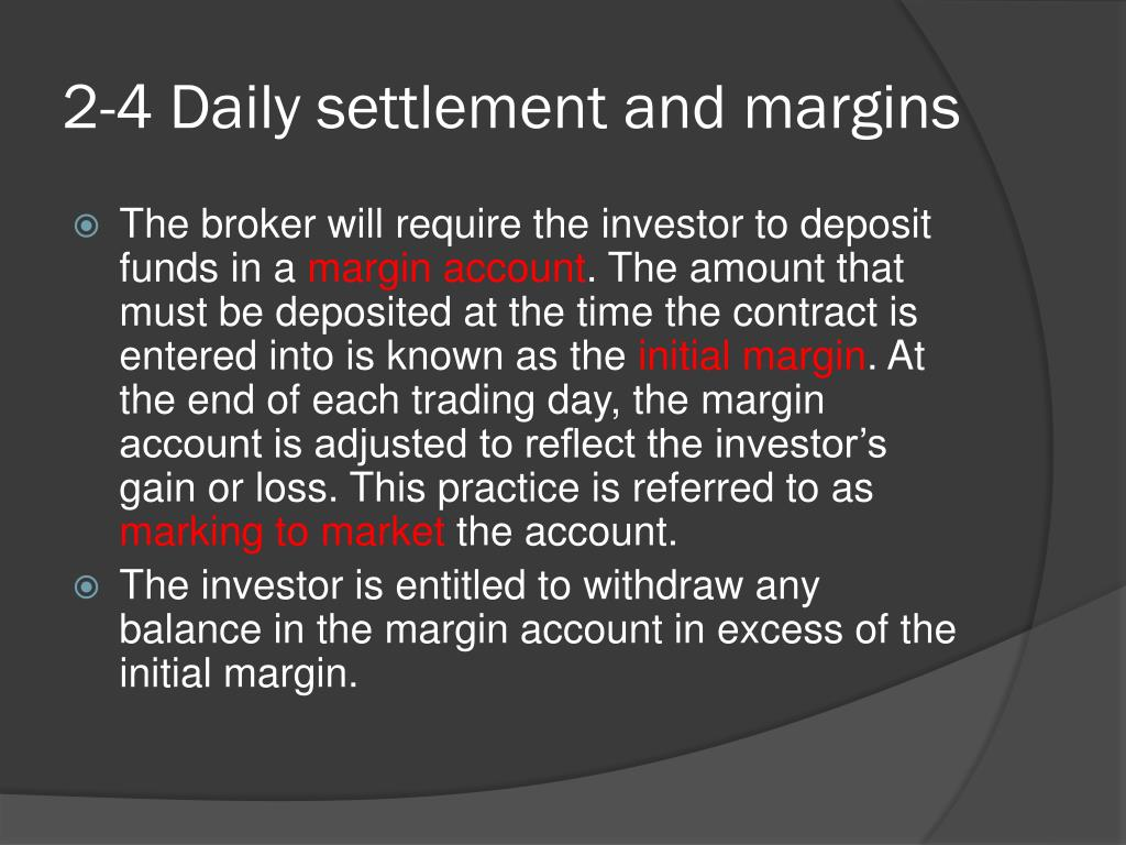 2-4 Daily settlement and margins