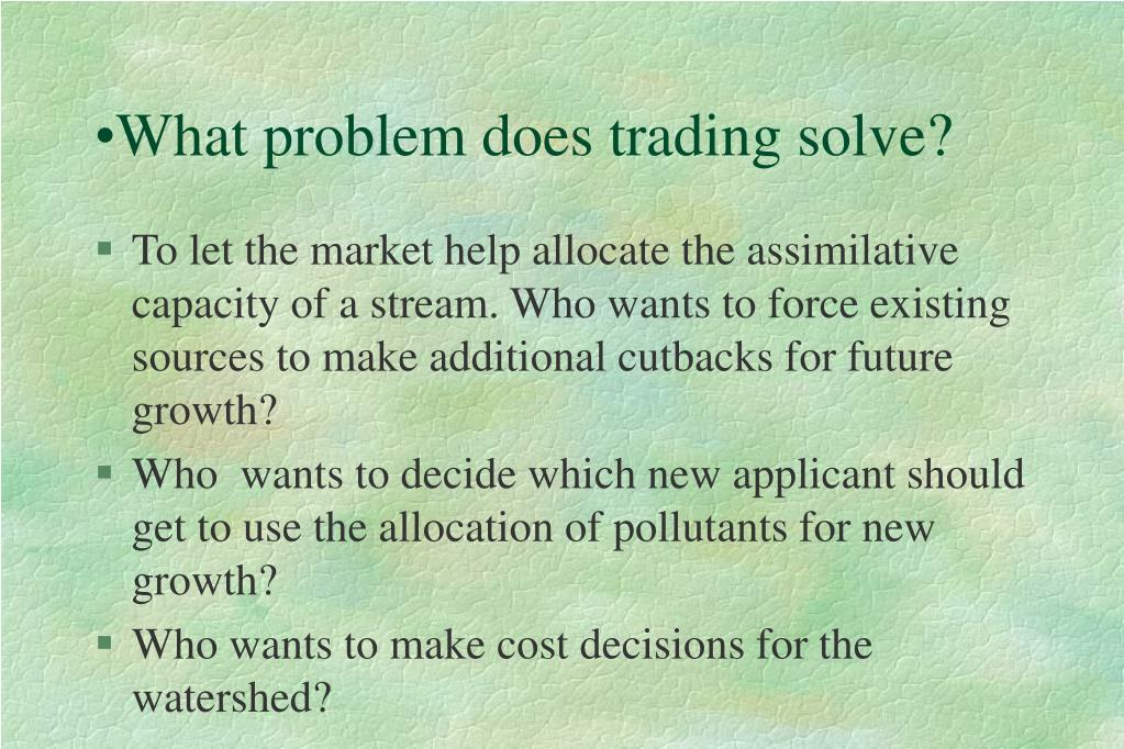 What problem does trading solve?