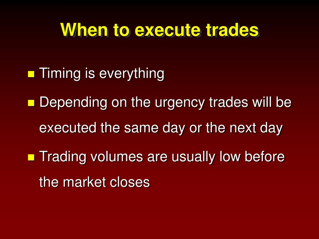 When to execute trades