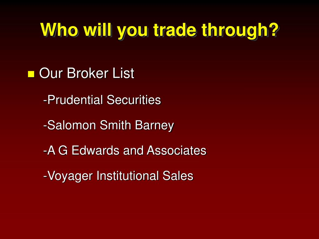 Who will you trade through?