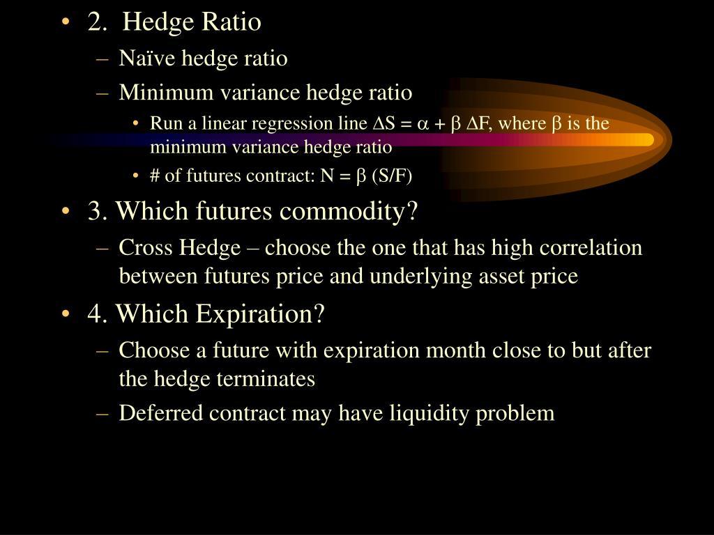 2.  Hedge Ratio