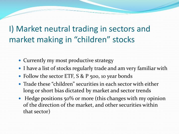 I market neutral trading in sectors and market making in children stocks l.jpg