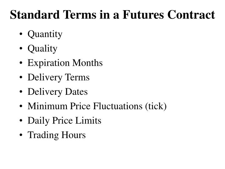 Standard terms in a futures contract l.jpg
