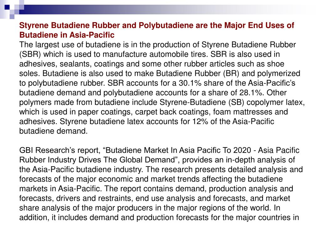 Styrene Butadiene Rubber and Polybutadiene are the Major End Uses of Butadiene in Asia-Pacific