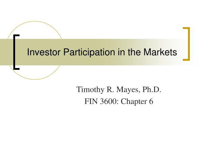 Investor participation in the markets