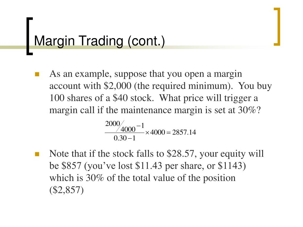 Margin Trading (cont.)