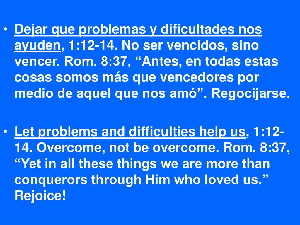 Dejar que problemas y dificultades nos ayuden