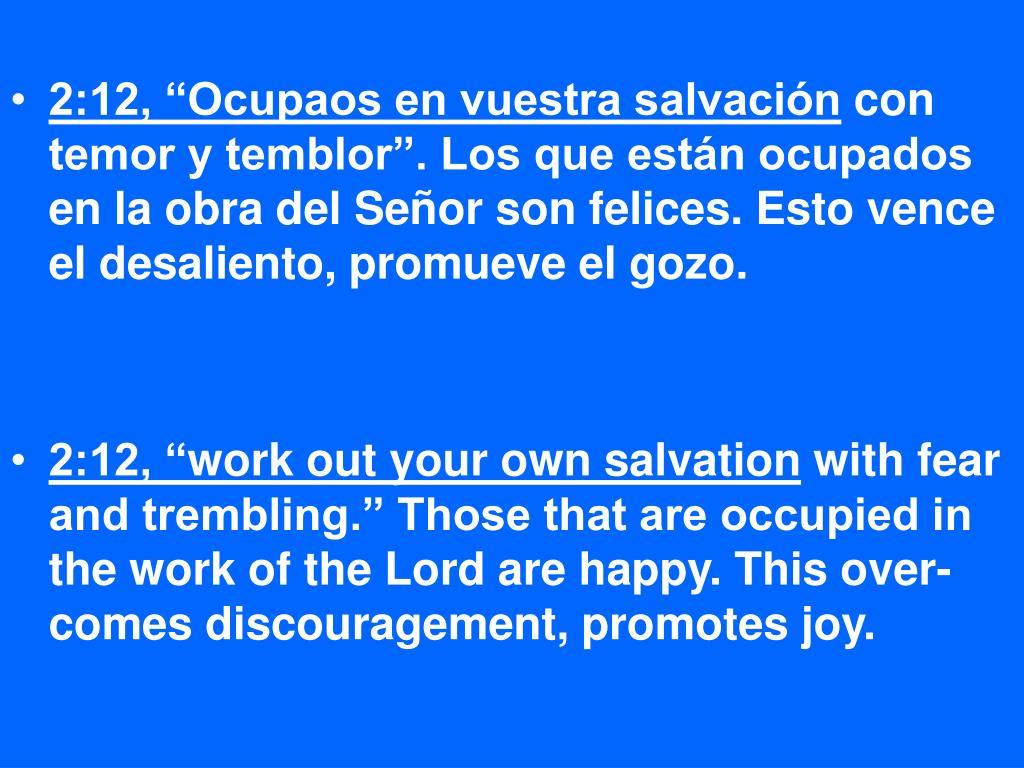 """2:12, """"Ocupaos en vuestra salvación"""