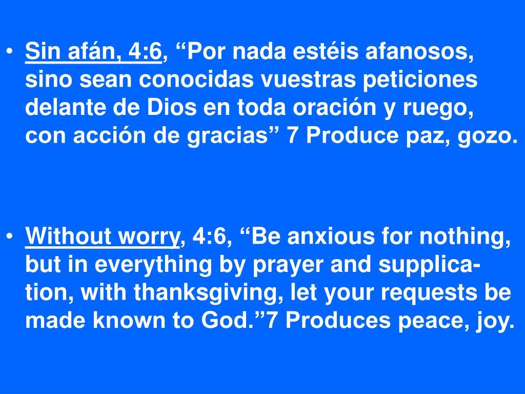 Sin afán, 4:6