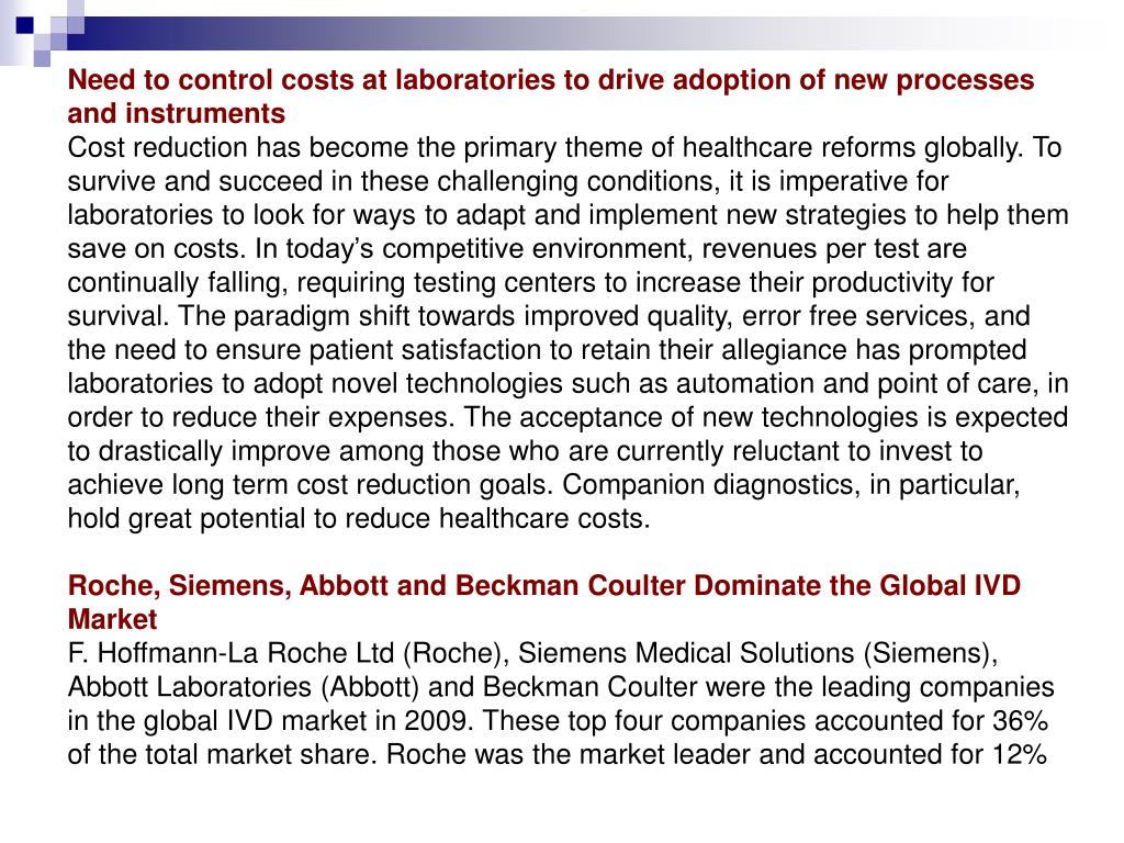 Need to control costs at laboratories to drive adoption of new processes and instruments