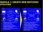 module 1 create new matching utilities