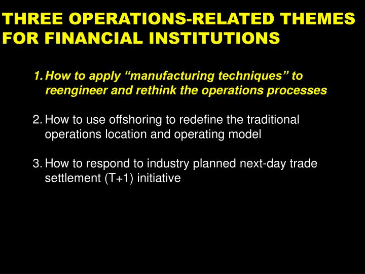 Three operations related themes for financial institutions3