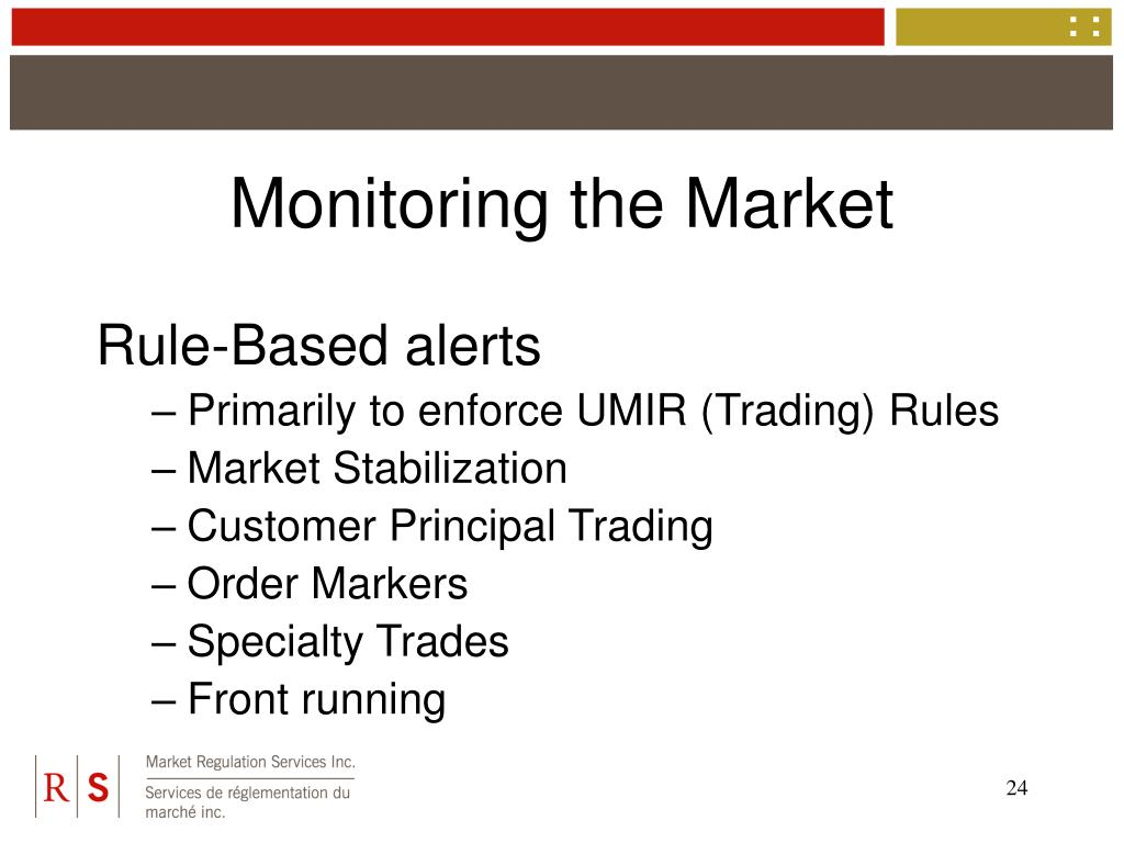 Monitoring the Market
