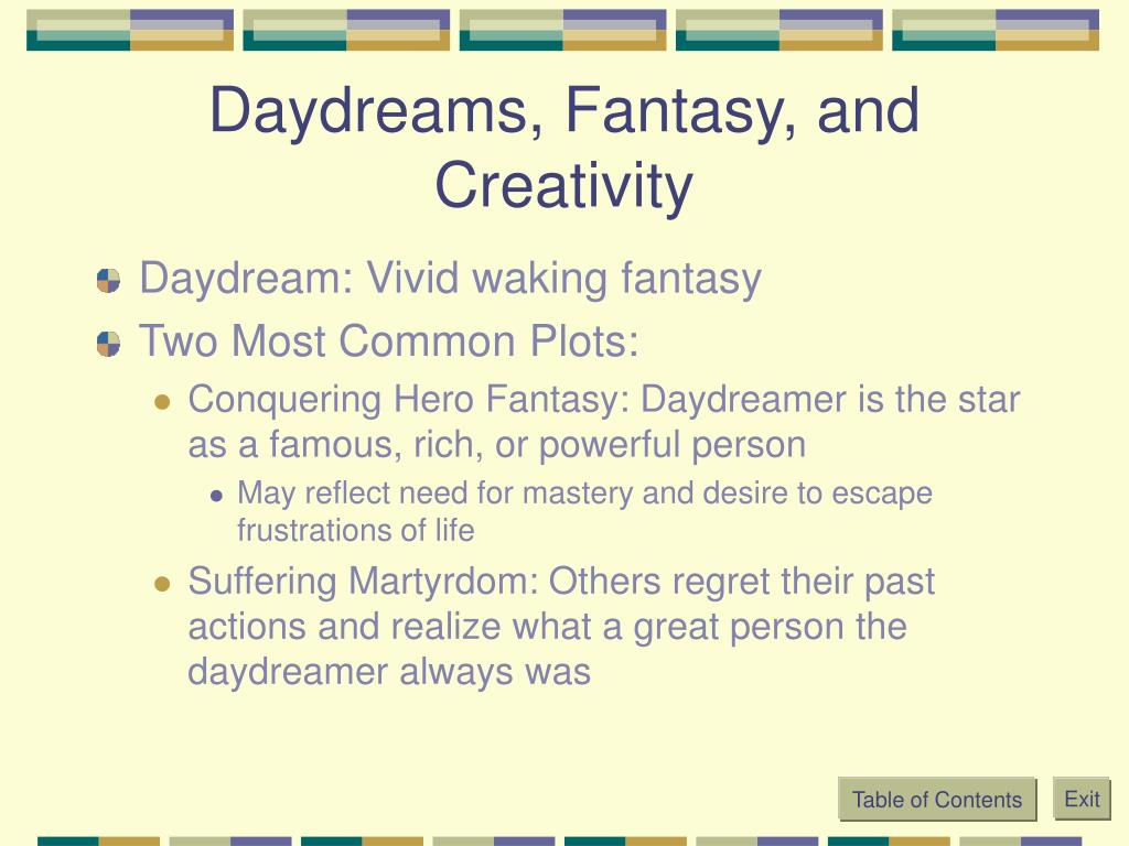 Daydreams, Fantasy, and Creativity