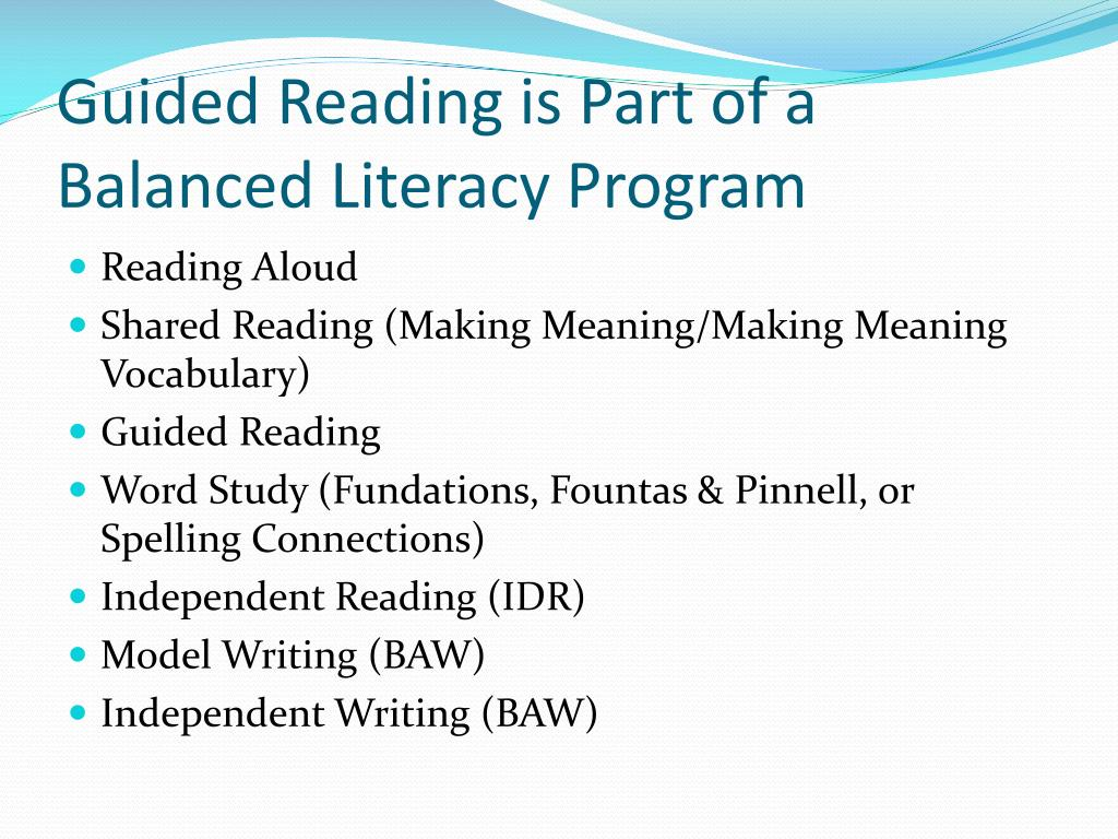Guided Reading is Part of a Balanced Literacy Program