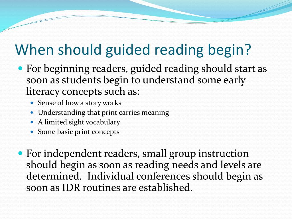When should guided reading begin?