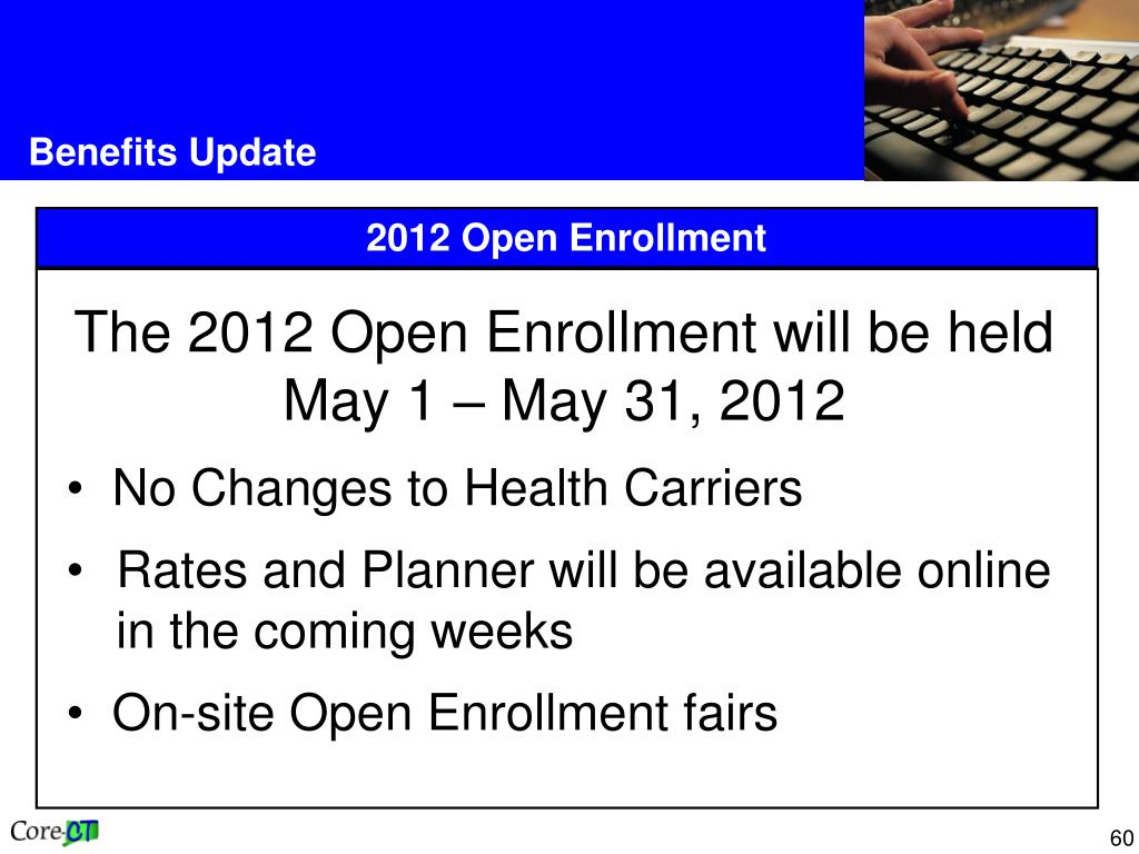 The 2012 Open Enrollment will be held May 1 – May 31, 2012