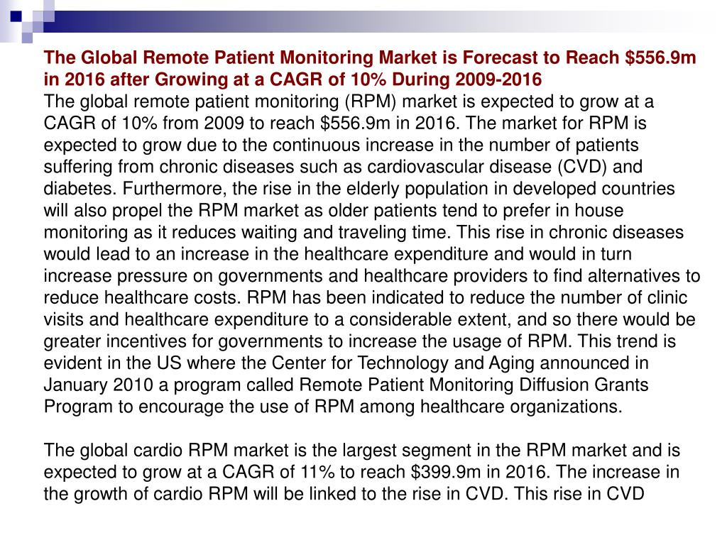 The Global Remote Patient Monitoring Market is Forecast to Reach $556.9m in 2016 after Growing at a CAGR of 10% During 2009-2016