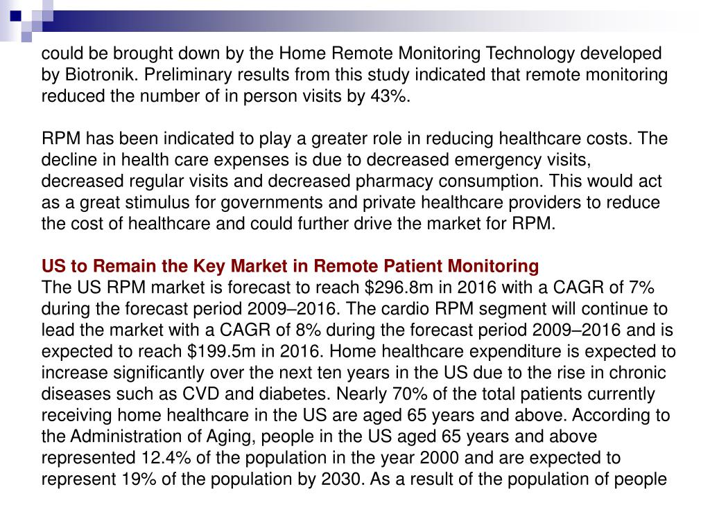 could be brought down by the Home Remote Monitoring Technology developed by Biotronik. Preliminary results from this study indicated that remote monitoring reduced the number of in person visits by 43%.