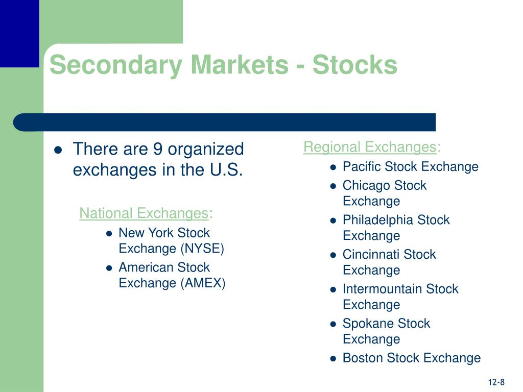 There are 9 organized exchanges in the U.S.