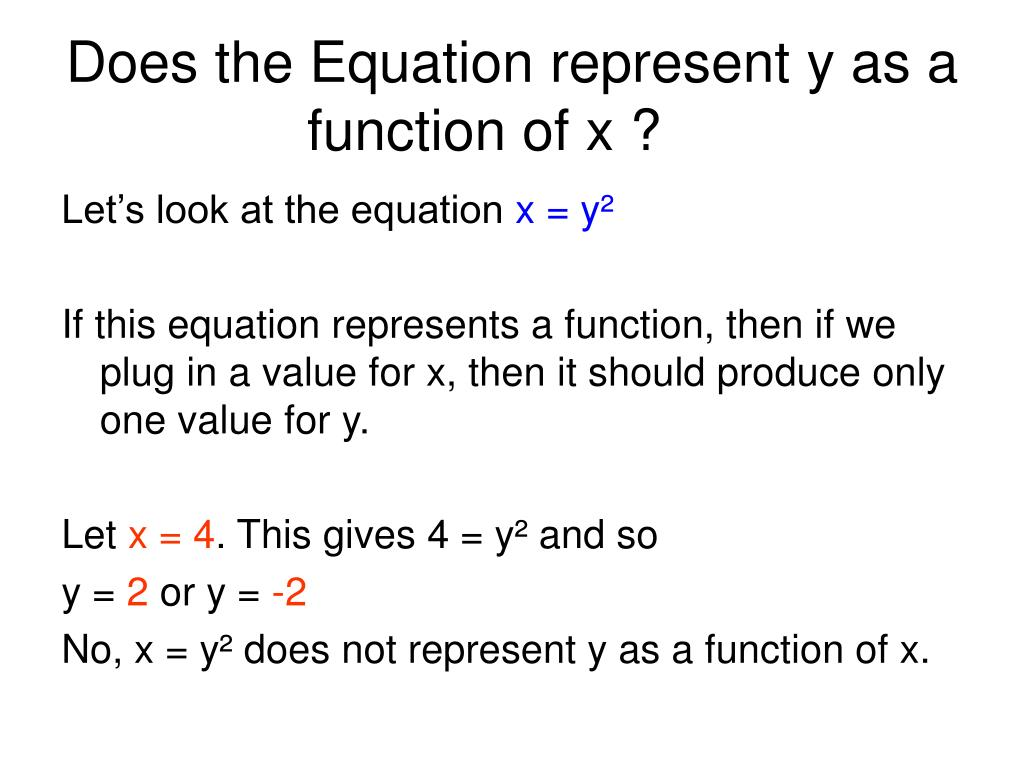 Does the Equation represent y as a function of x ?
