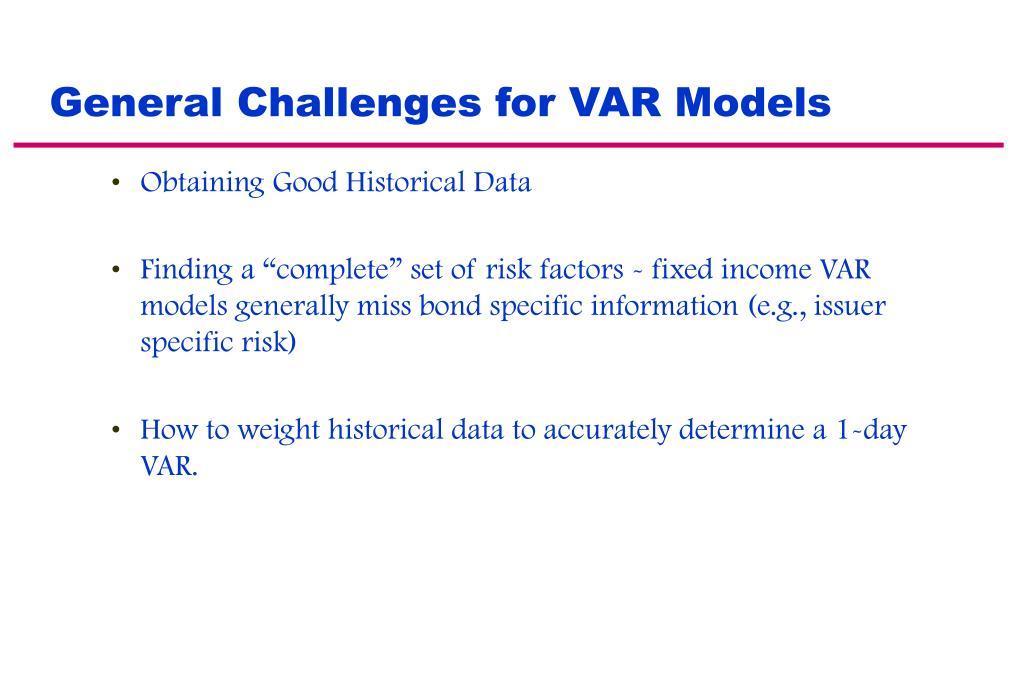 General Challenges for VAR Models