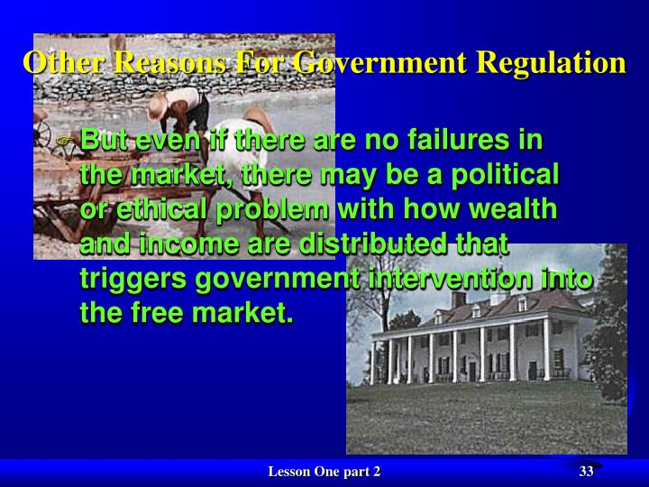 Other Reasons For Government Regulation