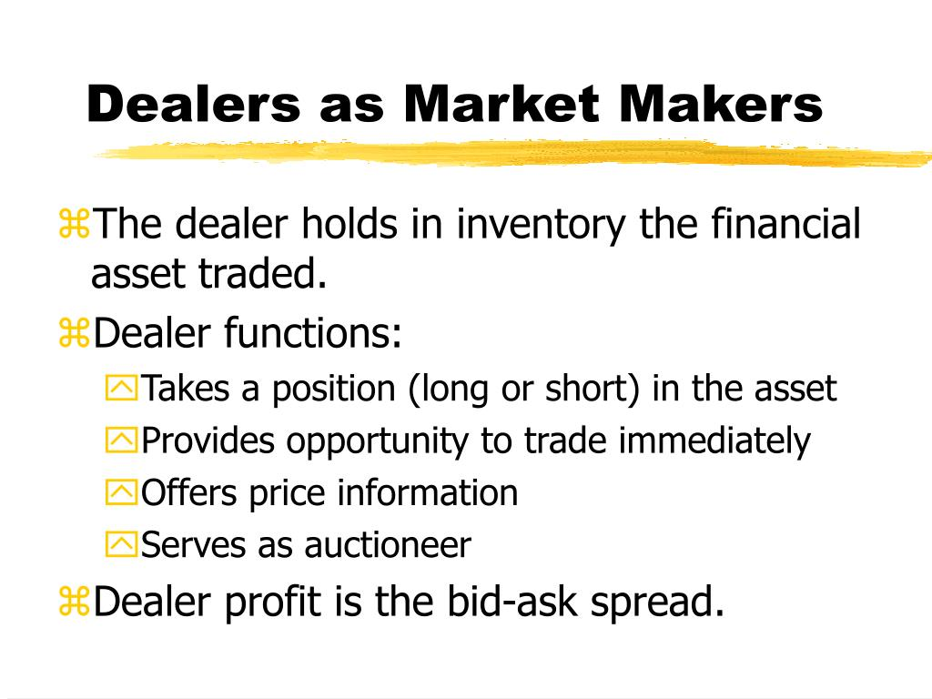 Dealers as Market Makers