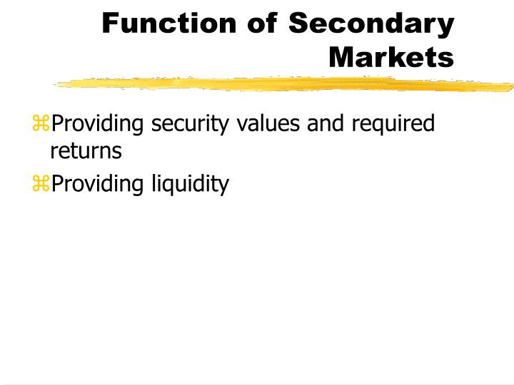 Function of secondary markets