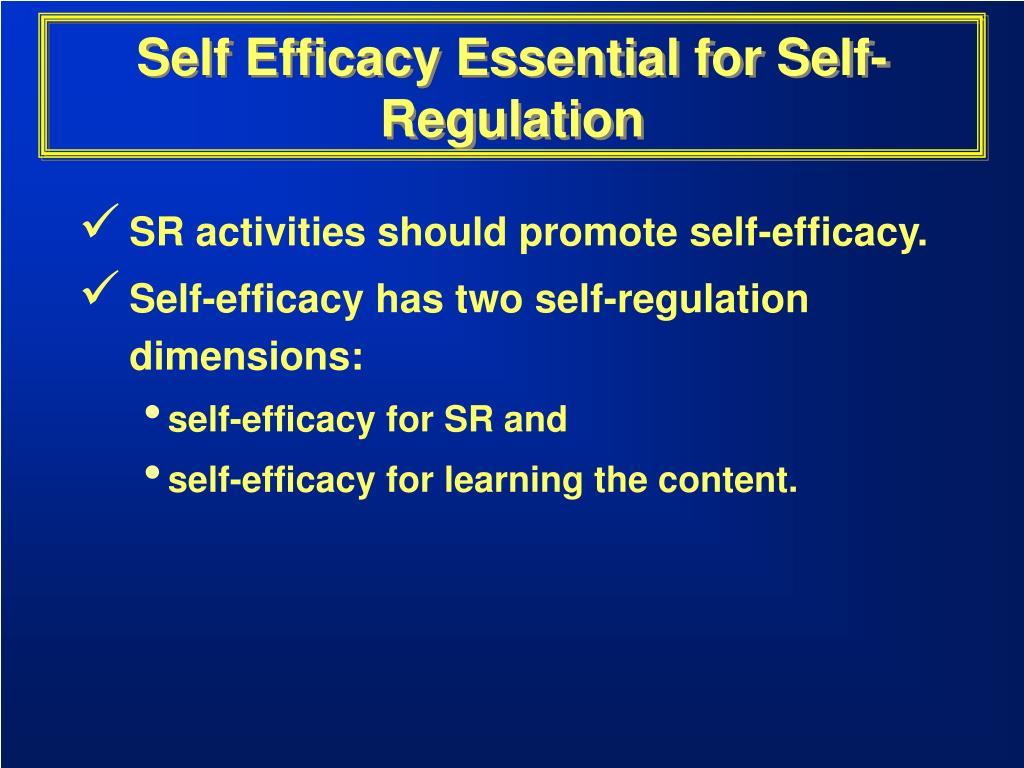 Self Efficacy Essential for Self-Regulation