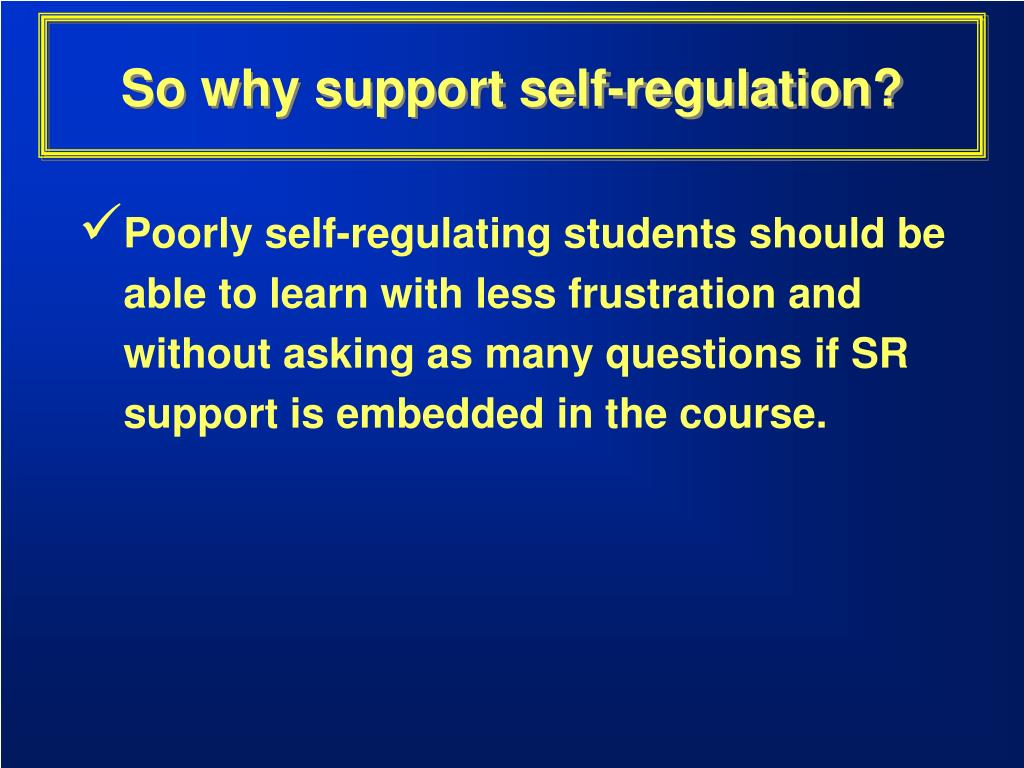 So why support self-regulation?