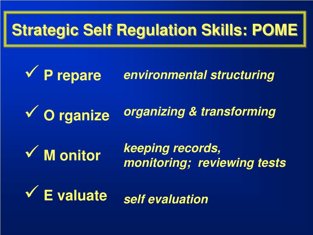 Strategic Self Regulation Skills: POME