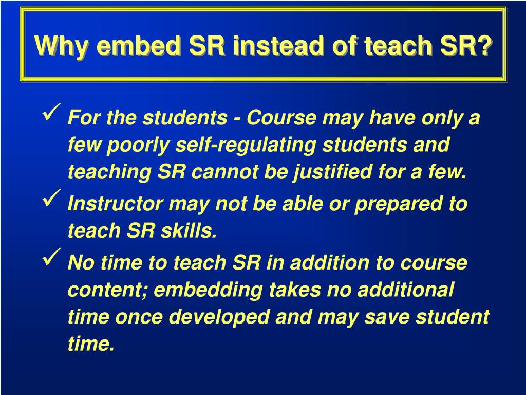 Why embed SR instead of teach SR?