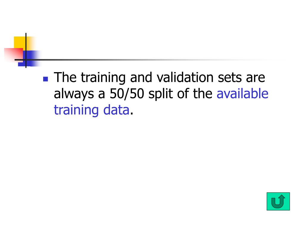 The training and validation sets are always a 50/50 split of the