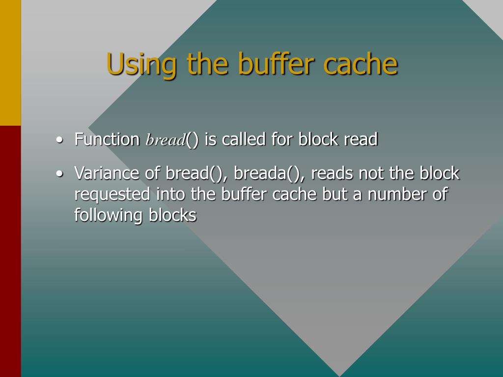 Using the buffer cache