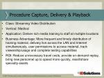 procedure capture delivery playback