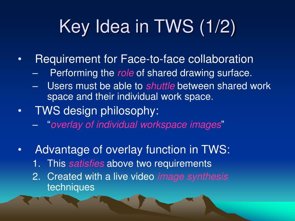 Key Idea in TWS (1/2)