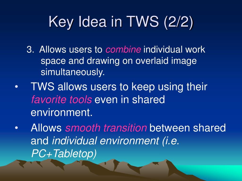 Key Idea in TWS (2/2)