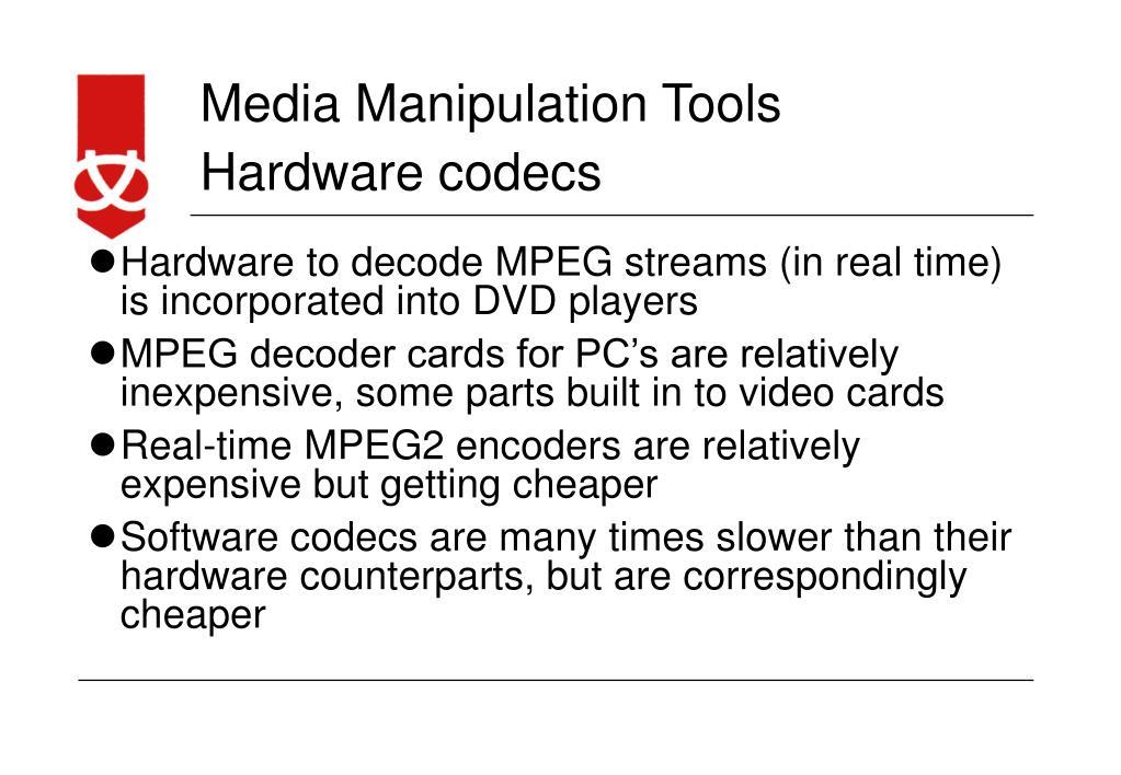 Hardware codecs