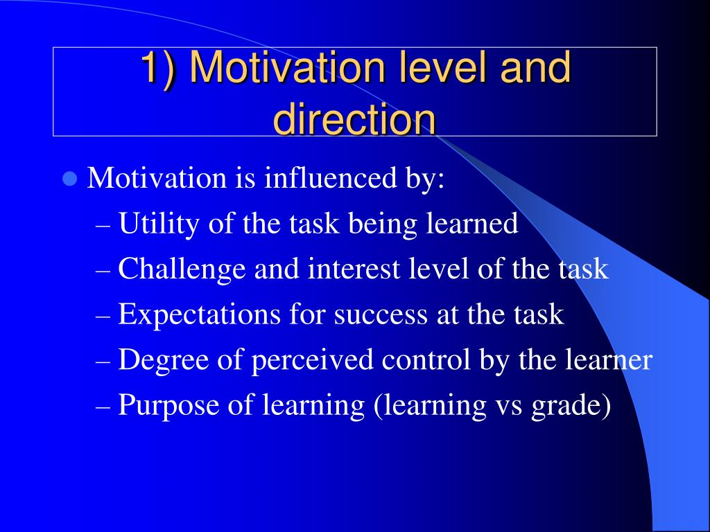1) Motivation level and direction