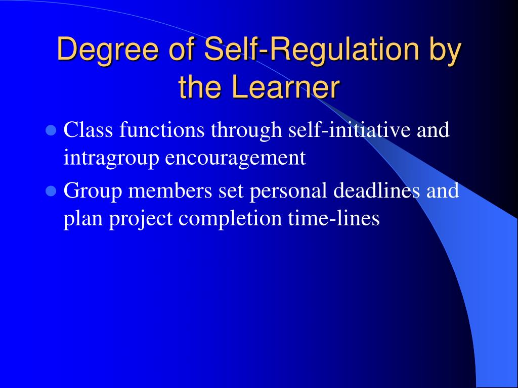 Degree of Self-Regulation by the Learner