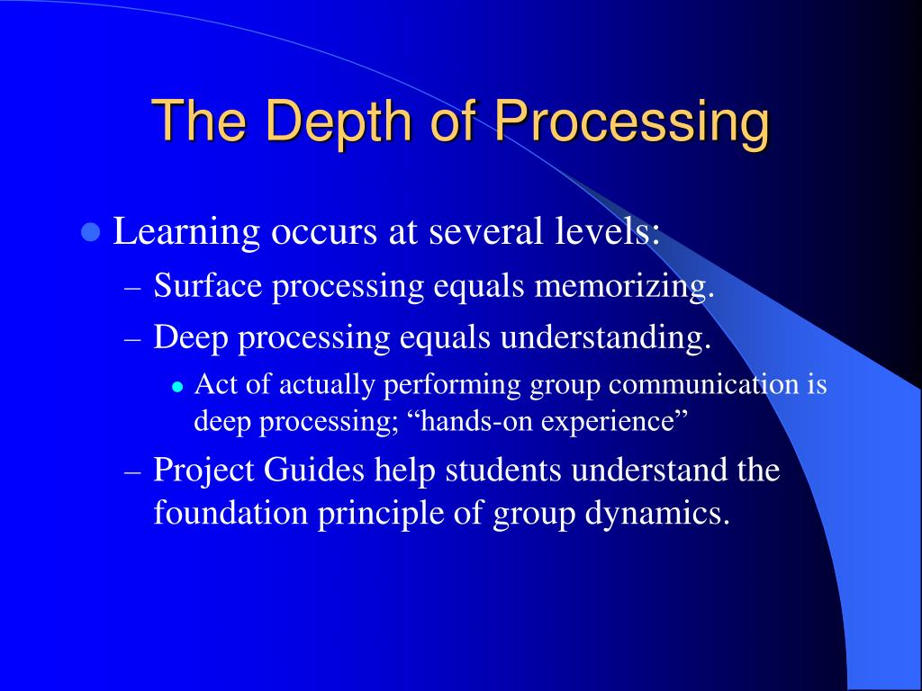 The Depth of Processing